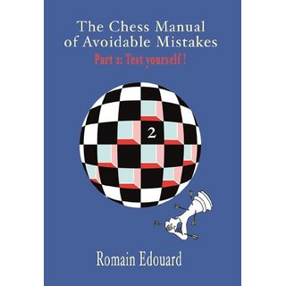 Romain Edouard: The Chess Manual of Avoidable Mistakes - part 2