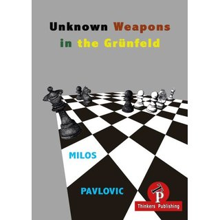 Milos Pavlovic: Unknown Weapons in the Grünfeld