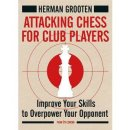 Herman Grooten: Attacking Chess for Club Players