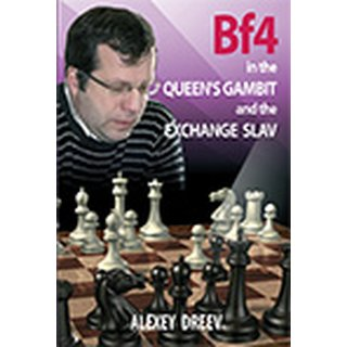 Alexey Dreev: Bf4 in the Queen´s Gambit and the Exchange Slav