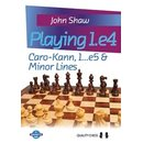 John Shaw: Playing 1.e4 - Caro-Kann, 1. ..e5 & Minor Lines