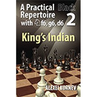 Alexei Kornev: A Practical Black Repertoire with Nf6, g6, d6 - Vol. 2