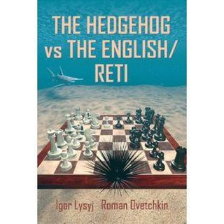 Igor Lysyj, Roman Ovetchkin: The Hedgehog vs the English / Reti
