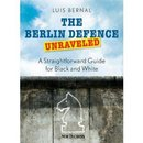 Luis Bernal: The Berlin Defence Unraveled