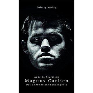 Aage G. Sivertsen: Magnus Carlsen - Das unerwartete Schachgenie