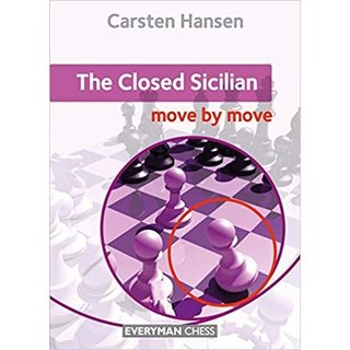 Carsten Hansen: The Closed Sicilian - move by move