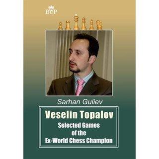 Sarhan Guliev: Veselin Topalov