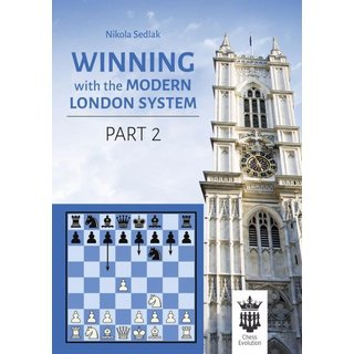 Nikola Sedlak: Winning with the Modern London System - Part 2