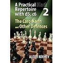 Alexei Kornev: A Practical Black Repertoire with d5, c6 -...