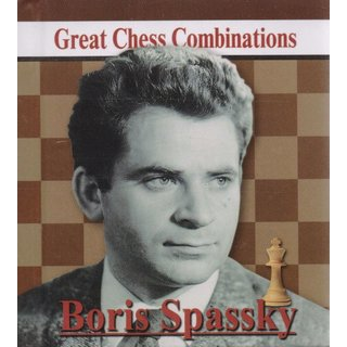 Alexander Kalinin: Boris Spassky - Great Chess Combinations