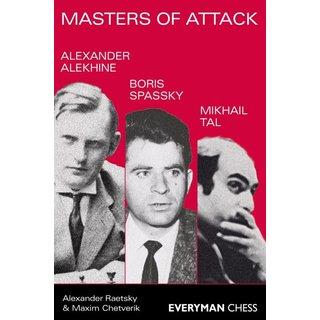 Alexander Raetzki, Maxim Chetverik: Masters of Attack - Alekhine-Spassky-Tal