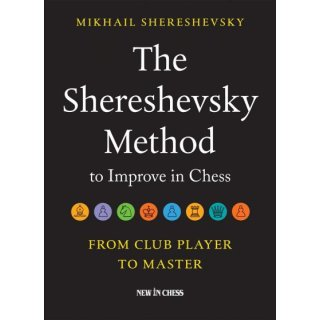 Michail Schereschewski: The Shereshevsky Method to Improve in Chess
