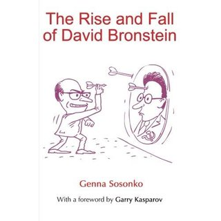 Genna Sosonko: The Rise and Fall of David Bronstein