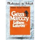 Walter Arpad Földeak: Geza Maroczy - Leben und Lehren