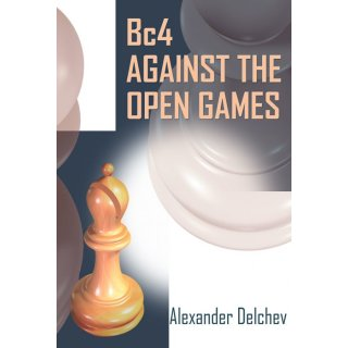 Alexander Delchev: Bc4 Against the Open Games