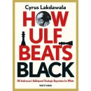 Cyrus Lakdawala: How Ulf Beats Black