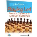 John Shaw: Playing 1.e4 - French Defence & Sicilian...