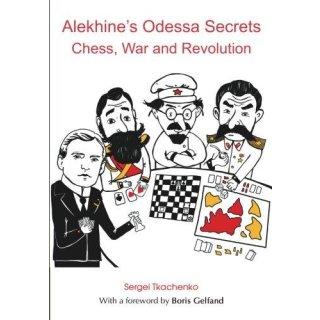 Sergei Tkachenko: Alekhine?s Odessa Secrets