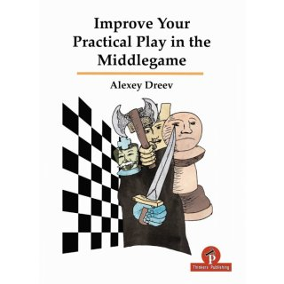 Alexey Dreev: Improve Your Practical Play in the Middlegame