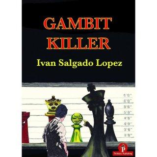 Ivan Salgado Lopez: Gambit Killer