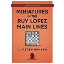 Carsten Hansen: Miniatures in the Ruy Lopez Main Lines