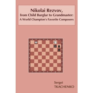 Sergei Tkachenko: N. Rezvov: From Child Burglar to Grandmaster