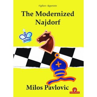 Milos Pavlovic: The Modernized Najdorf