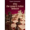 Evgeniy Solozhenkin: Play the Queen´s Indian Defence