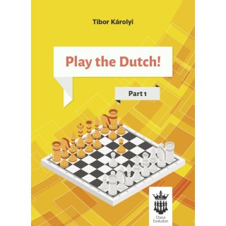 Tibor Karolyi: Play the Dutch - Part 1