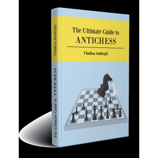 Vladica Andrejic: The Ultimate Guide to Antichess