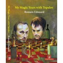 Romain Edouard: My Magic Years with Topalov