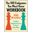 Jesus de la Villa Garcia: The 100 Endgames You Must Know...