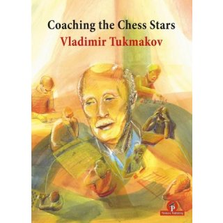 Vladimir Tukmakov: Coaching the Chess Stars