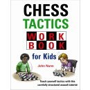 John Nunn: Chess Tactics Workbook for Kids