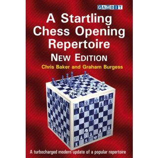 Chris Baker, Graham Burgess: A Startling Chess Opening Repertoire