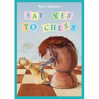 Alexander Frenkel: Say Yes 2 Chess - Pawn Diploma