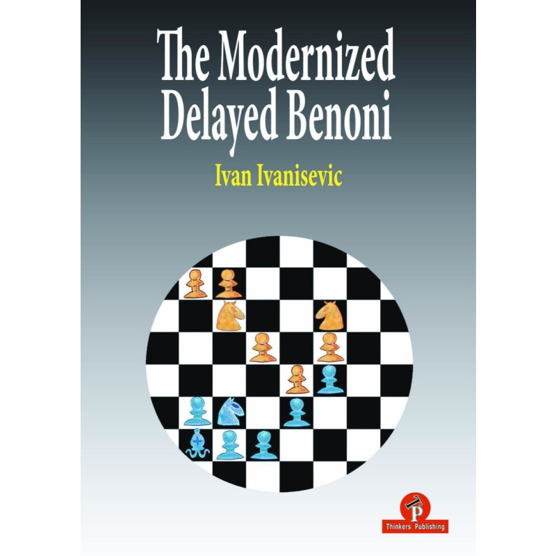 Ivan Ivanisevic_Modernized Delayed Benoni 2019_PDF+Mobi+PGN.. Ivan-ivanisevic-the-modernized-delayed-benoni