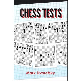 Mark Dworetski: Chess Tests