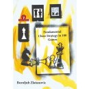 Boroljub Zlatanovic: Fundamental Chess Strategy in 100 Games