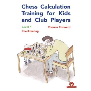 Romain Edouard: Chess Calculation Training for Kids and Club Players - Level 1