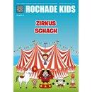 Rochade Kids 13 - Zirkus Schach
