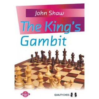 John Shaw: The King´s Gambit